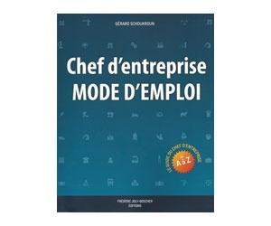"""Illustration de l'article """"Chef d'entreprise – Mode d'emploi"""". Mieux qu'un livre, un guide."""