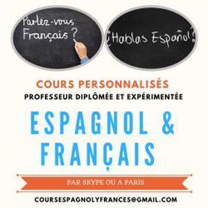 Cours d'Espagnol et de Français - Professeur diplômée et expérimentée - par Skype ou sur Paris